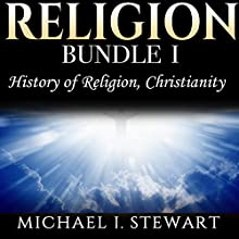 Religion: History of Religion, Christianity: Worlds Religions Series Audiobook by Michael J. Stewart Narrated by Daniel Pivin