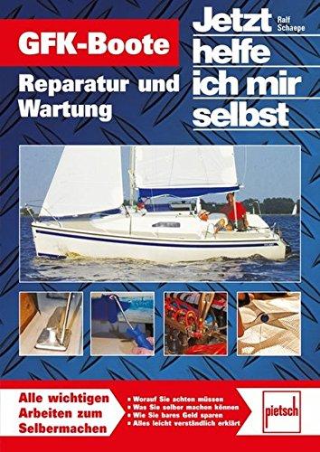 GFK Boote  Reparatur Und Wartung    Reprint Der 1. Auflage 2010  Jetzt Helfe Ich Mir Selbst
