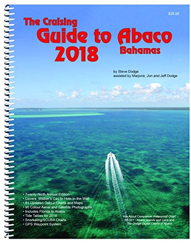 The Cruising Guide to Abaco, Bahamas: 2018