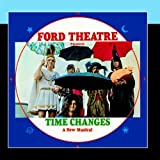 Time Changes - A New Musical By Ford Theatre (2013-03-06)