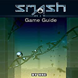 Smash Hit Game Guide