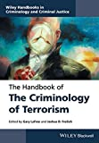 img - for The Handbook of the Criminology of Terrorism (Wiley Handbooks in Criminology and Criminal Justice) book / textbook / text book