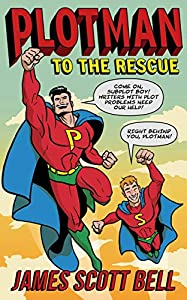 Plotman to the Rescue: A Troubleshooting Guide to Fixing Your Toughest Plot Problems (Bell on Writing Book 5)