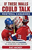 #4: If These Walls Could Talk: Montreal Canadiens: Stories from the Montreal Canadiens Ice, Locker Room, and Press Box