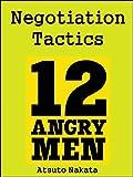 Negotiation Tactics in 12 Angry Men
