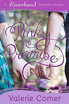 Pinky Promise: A Christian Romance (Riverbend Romance Book 2) by [Comer, Valerie]