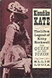 img - for Klondike Kate;: The life & legend of Kitty Rockwell, the Queen of the Yukon book / textbook / text book