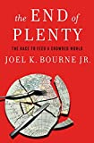 Image of The End of Plenty: The Race to Feed a Crowded World