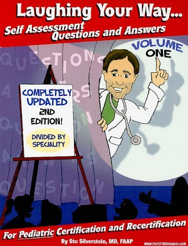 Download By Stu Silverstein Laughing Your Way... Self Assessment Questions and Answers, Volume 1: For Pediatric Certification an (2nd Second Edition) [Paperback] pdf