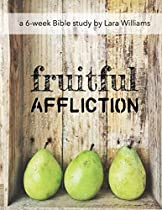 Fruitful Affliction: Truth Gleaned From The Life Of Joseph