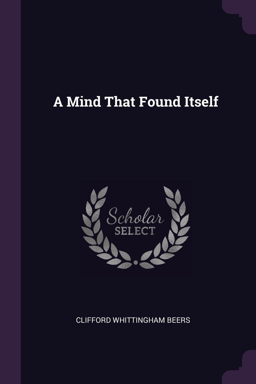 Download A Mind That Found Itself ebook