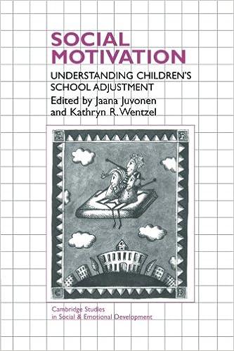 Understanding Motivation In Children >> Social Motivation Understanding Children S School Adjustment