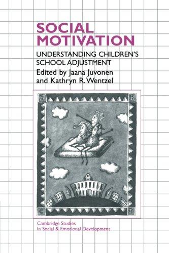 Social Motivation: Understanding Children's School Adjustment (Cambridge Studies in Social and Emotional Development)