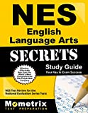 NES English Language Arts Secrets Study Guide: NES Test Review for the National Evaluation Series Tests (Mometrix Secrets Study Guides)