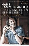 Hans Kammerlander - Höhen und Tiefen meines Lebens: Autobiografie in Gesprächen