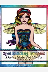 Spellbinding Images: A Fantasy Coloring Book Collection: Volumes 1, 2, 3 & 4
