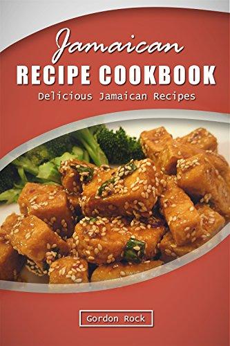Jamaican Recipe Cookbook: Delicious Jamaican Recipes -