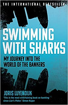 Book Swimming with Sharks: My Journey into the World of the Bankers