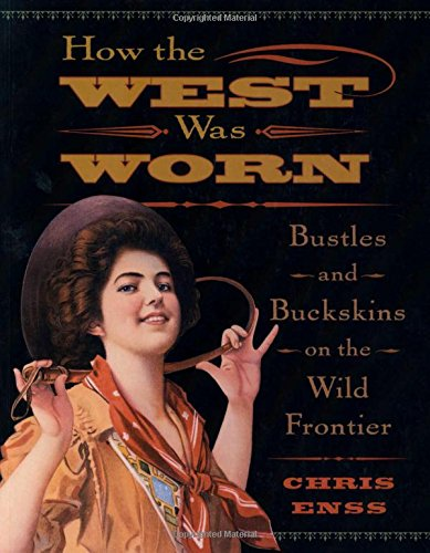 California Pioneer Costume (How the West Was Worn: Bustles And Buckskins On The Wild Frontier)