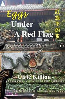 Eggs Under A Red Flag by [Killion, Ulric]
