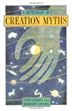 A Dictionary of Creation Myths, David Adams Leeming, 0195102754