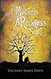 The Motions of a Reckless Soul, Zachary James Davis, 1622954424