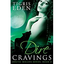 Dire Cravings (Arctic Wolves Book 2)