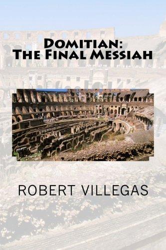 Domitian: The Final Messiah