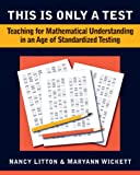 This is Only a Test: Teaching for Understanding in an Age of Standardized Testing, 2-5
