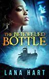 The Bejeweled Bottle (The Curious Collectibles Series Book 2) by  Lana Hart in stock, buy online here