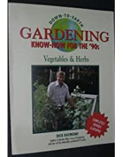 Gardening Know-How for the '90s: Vegetables and Herbs