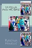 My Fella and His Bike, Kristina Howells, 1466350695