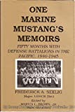 img - for One Marine Mustang's Memoirs: Fifty Months With Defense Battalions in the Pacific, 1940-1945 book / textbook / text book