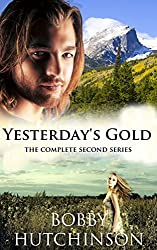 YESTERDAY'S GOLD, WESTERN TIME TRAVEL, COMPLETE SERIES: WESTERN HISTORICAL TIME TRAVEL ROMANCE
