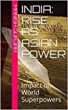img - for India: Rise as Asian Power: Impact on World Superpowers book / textbook / text book