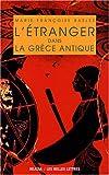 L' Etranger Dans la Grece Antique, Baslez, Marie-Francoise, 2251338276