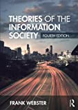 Theories of the Information Society, Webster, Frank, 0415718791