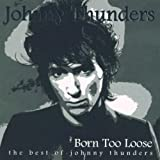 Born to Lose-the Best of Johnny Thunders