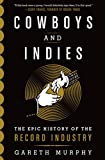 Cowboys and Indies: The Epic History of the