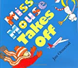 Miss Mouse Takes Off, Jan Ormerod, 0688178707