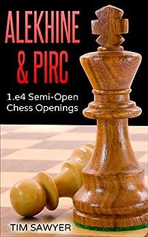 Alekhine & Pirc: 1.e4 Semi-Open Chess Openings by [Sawyer, Tim]