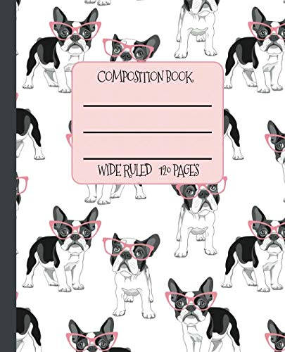 Wide Ruled Composition Book: The cutest Frenchies with pink cat eye glasses will help keep you smiling at school, work, or home while you keep your ... (Adorable Animals Composition Collection)