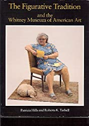 Figurative Tradition and the Whitney Museum of American Art: Paintings and Sculpture from the Permanent Collection