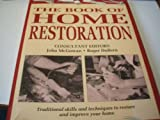 img - for THE BOOK OF HOME RESTORATION: TRADITIONAL SKILLS AND TECHNIQUES TO RESTORE AND IMPROVE YOUR HOME book / textbook / text book