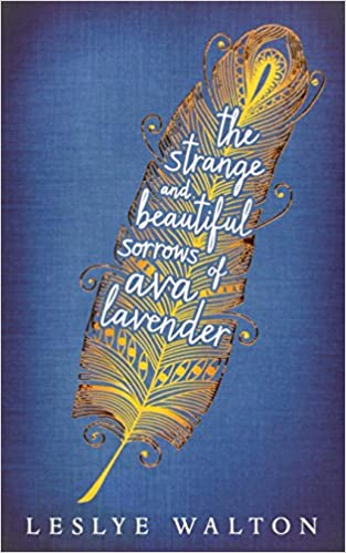 The book cover of a novel, 'The Strange and Beautiful Sorrows of Ava Lavender' by Leslye Walton.
