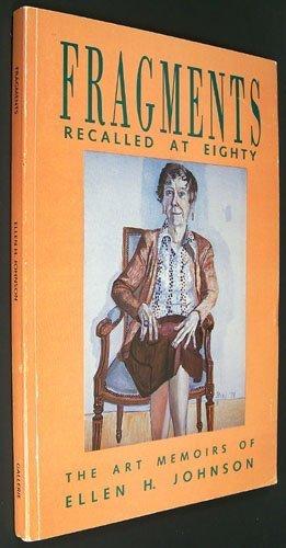Fragments Recalled at Eighty: The Art Memoirs of Ellen H. Johnson