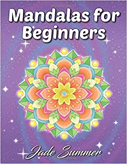 Mandalas For Beginners An Adult Coloring Book With Fun Easy And