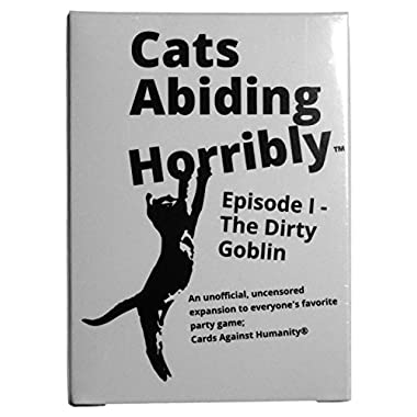 150 Cards For Horrible People, An Unofficial Expansion To The World's Most Inhumane Party Game, Cats Abiding Horribly Episode I - The Dirty Goblin