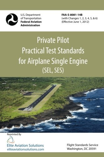 Private Pilot Practical Test Standards For Airplane Single Engine (SEL, SES) (Private Pilot Airplane Single Engine)