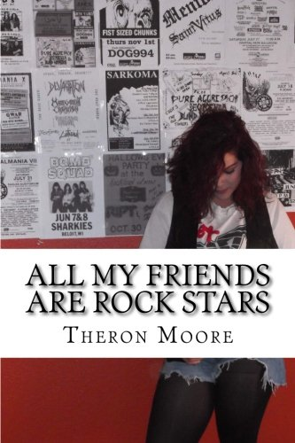 All My Friends Are Rock Stars: The music scenes of Rockford IL, Madison & Milwa ()